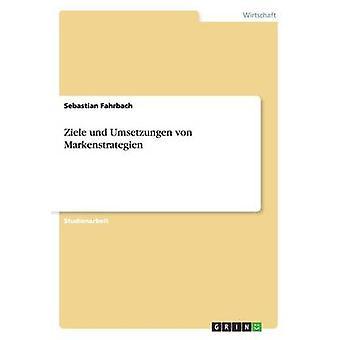 Ziele und Umsetzungen von Markenstrategien par Fahrbach & Sébastien