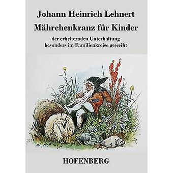 Fr Mhrchenkranz Kinder par Johann Heinrich Lehnert