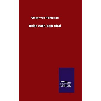 Reise nach dem Altai av Helmersen & Gregor von