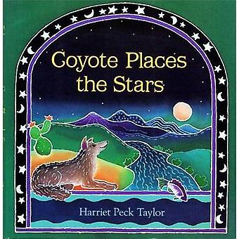 Coyote Places the Stars by Harriet Peck Taylor - 9780027888454 Book
