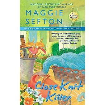 Close Knit Killer by Maggie Sefton - 9780425258415 Book
