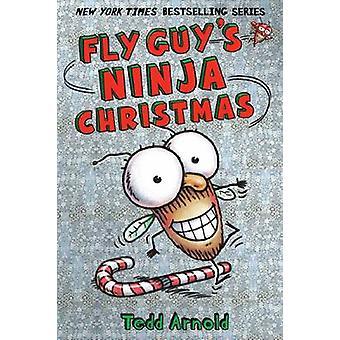 Fly Guy's Ninja Christmas by Tedd Arnold - 9780545662772 Book