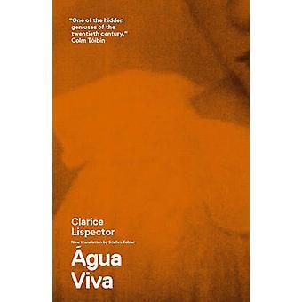 Agua Viva by Clarice Lispector - Stefan Tobler - Benjamin Moser - 978