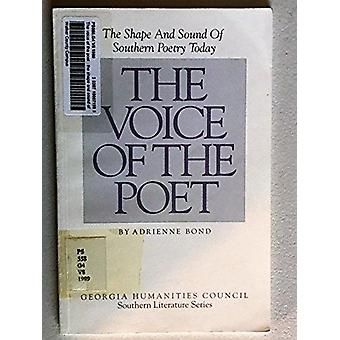 The Voice of the Poet - The Shape and Sound of Southern Poetry Today b