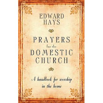 Prayers for the Domestic Church - A Handbook for Worship in the Home (