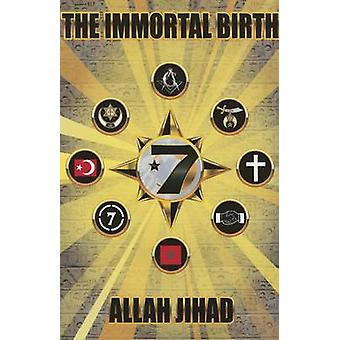 The Immortal Birth by Allah Jihad - 9780982791103 Book