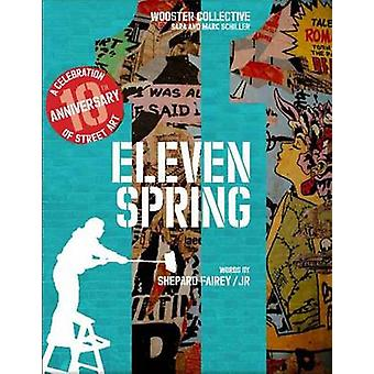 Eleven Spring - A Celebration of Street Art by Shepard Fairey -  -J.R. -