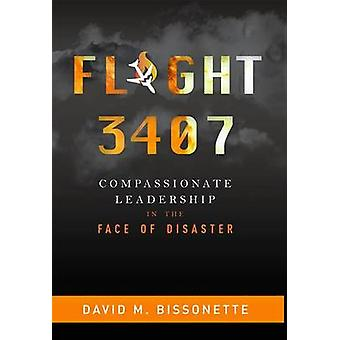 Flight 3407 - Compassionate Leadership in the Face of Disaster by Davi