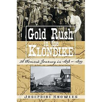 Gold Rush in the Klondike - A Womanas Journey in 1898a1899 by Muriel J