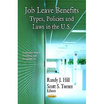 Job Leave Benefits - Types - Policies and Laws in the U.S. by Randy J.