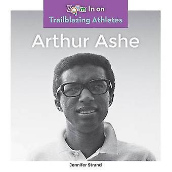 Arthur Ashe by Jennifer Strand - 9781680792485 Book