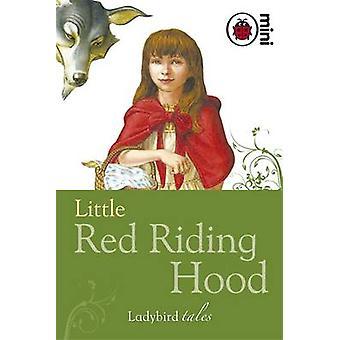 Little Red Riding Hood - Ladybird Tales - 9781846469855 Book