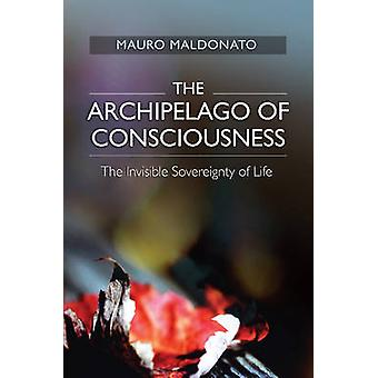 Archipelago of Consciousness - The Invisible Sovereignty of Life by Ma