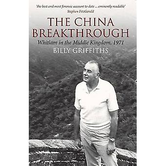 The China Breakthrough - Whitlam in the Middle Kingdom - 1971 by Billy