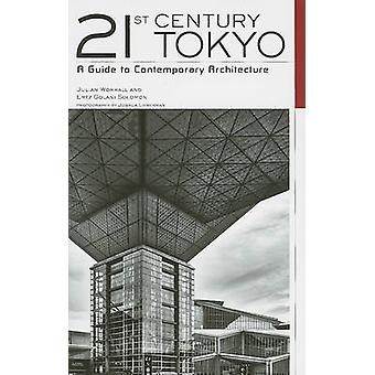 21st Century Tokyo - A Guide to Contemporary Architecture by Julian Wo