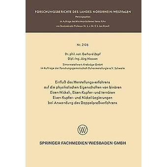 Einfluss Des Herstellungsverfahrens Auf Die Physikalischen Eigenschaften Von Binaren EisenNickel EisenKupfer und Ternaren EisenKupfer und Nicke de Zapf et Gerhard