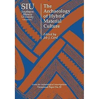 Die Archäologie der Hybrid Sachkultur (Zentrum für archäologische Untersuchungen Occasional Papers)