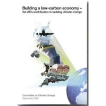 Building a Lowcarbon Economy  The UKs Contribution to Tackling Climate Change by Committee on Climate Change