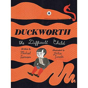 Duckworth the Difficult Child by Michael Sussman