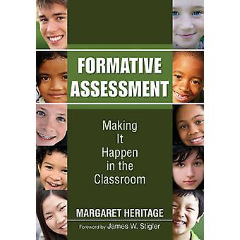 Formative Assessment - Making It Happen in the Classroom by H. Margare