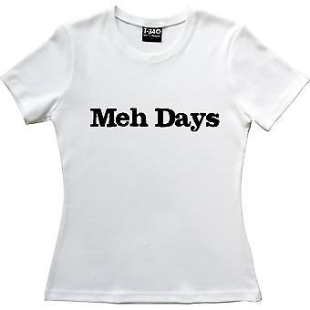 Meh Tage weiße Frauen's T-Shirt
