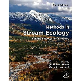 Methods in Stream Ecology Volume 1 Ecosystem Structure by Hauer & F. Richard
