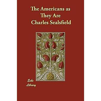 The Americans as They Are by Sealsfield & Charles
