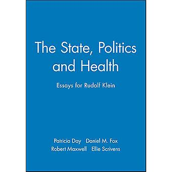 The State Politics and Health Essays for Rudolf Klein by Day & Patricia