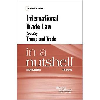 International Trade Law Including Trump and Trade in a Nutshell (Nutshell Series)