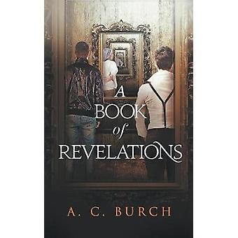 A Book of Revelations by Burch & A.C.