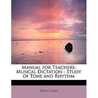 Manual for Teachers Musical Dictation Study of Tone and Rhythm par Dann et Hollis