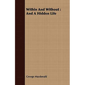 Within And Without  And A Hidden Life by Macdonald & George