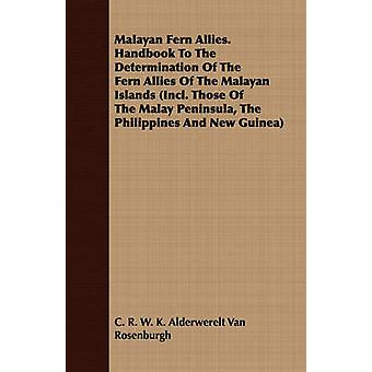 Malayan Fern Allies. Handbook To The Determination Of The Fern Allies Of The Malayan Islands Incl. Those Of The Malay Peninsula The Philippines And New Guinea by Alderwerelt Van Rosenburgh & C. R. W. K.