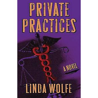 Private Practices by Wolfe & Linda