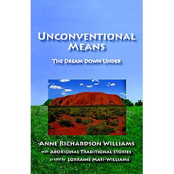 Unconventional Means by Williams & Anne Richardson