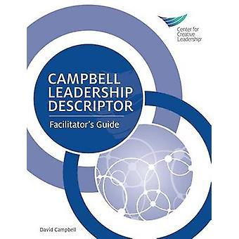 Campbell Leadership Descriptor Facilitators Guide by Campbell & David