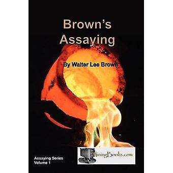 Browns Assaying by Brown & Walter Lee