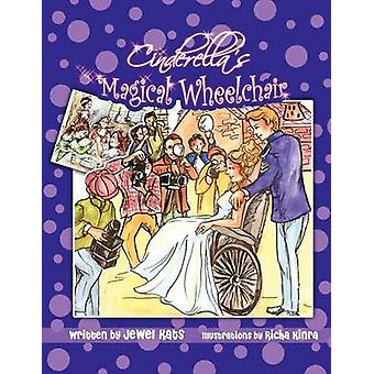 Cinderellas Magical Wheelchair An Empowering Fairy Tale by Kats & Jewel