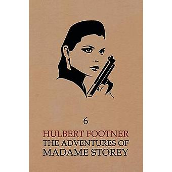 The Adventures of Madame Storey Volume 6 by Footner & Hulbert