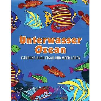 Unterwasser Ozean Frbung Buch Fisch und Meer Leben by Scholar & Young