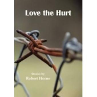 Love the Hurt by Horne & Robert
