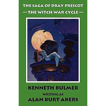 The Witch War Cycle The Saga of Dray Prescot Omnibus 10 by Akers & Alan Burt