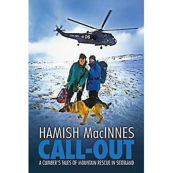 Callout A climbers tales of mountain rescue in Scotland by MacInnes & Hamish
