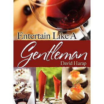 Entertain Like a Gentlemen  Hc by Harap & David