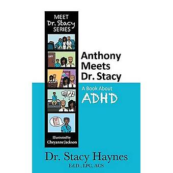 Anthony Meets Dr. Stacy A Book About ADHD by Haynes & Stacy