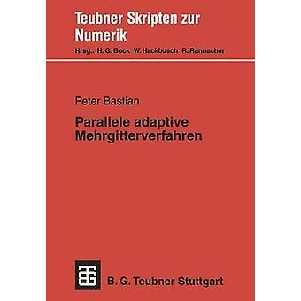 Parallele adaptive Mehrgitterverfahren by Bastian & Peter