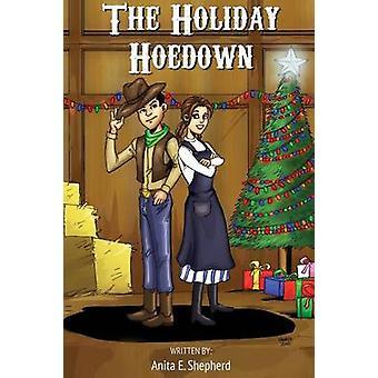 The Holiday Hoedown by Shepherd & Anita