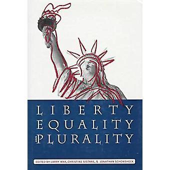 Liberdade - Igualdade - e Pluralidade por Larry May - Christine Sistare -