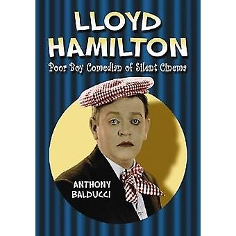 Lloyd Hamilton - Pobre Garoto Comediante do Cinema Silencioso por Anthony Balducc