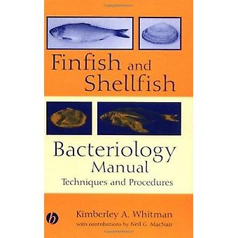 Finfish and Shellfish Bacteriology Manual - Techniques and Procedures
